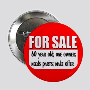 "For Sale 60th Birthday 2.25"" Button"